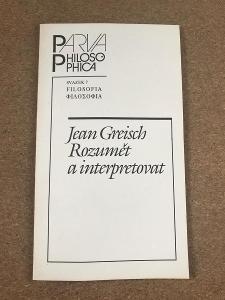 Rozumět a interpretovat - Greisch Jean