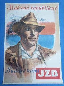 Propagandistický plakát A1 - Buduj s námi JZD, autor Němec