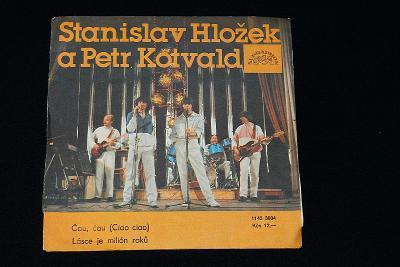 SP - Stanislav Hložek A Petr Kotvald – Čau, Čau/ Lásce Je Milion (k11)