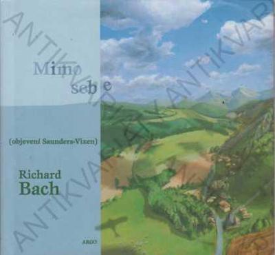 Mimo sebe Richard Bach Argo Praha 2001