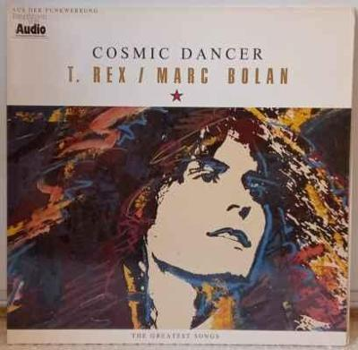 LP T. Rex / Marc Bolan - Cosmic Dancer (The Greatest Songs), 1987 EX
