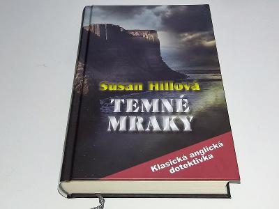SUSAN HILLOVÁ : TEMNÉ MRAKY