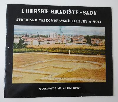 Uherské Hradiště - Sady - Středisko velkomoravské kultury a moci