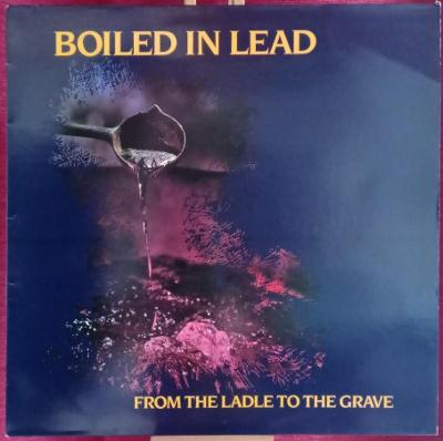 Boiled In Lead – From The Ladle To The Grave (LP 1989 UK)