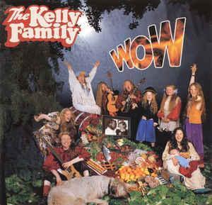 KELLY FAMILY - Wow CD 1993 pop