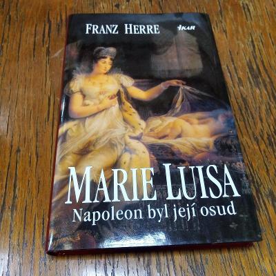 Marie Luisa - Napoleon byl její osud, Franz Herre