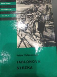Edice KOD Sv. 27 F. Velkoborský Jabloňová stezka. 1970