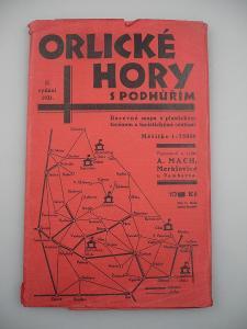 ORLICKÉ HORY A PODHŮŘÍ - Turistická mapa - Vypracoval A. Mach