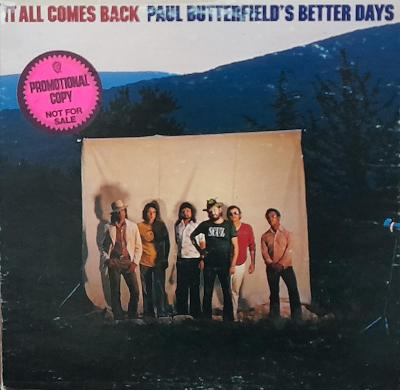 PAUL BUTTERFIELDS BETTER DAYS-IT ALL COMES BACK