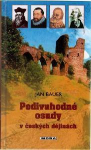 Podivuhodné osudy v českých dějinách J. Bauer 2003