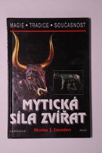 Mytická síla zvířat - Nicolas J. Saunders