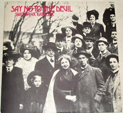 LP Svatopluk Karásek -  Say No The Devil (Šafrán 78, exil) + příloha