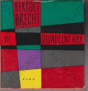 Divadelní hry 3 Bertold Brecht 1961 SNKLU 1961