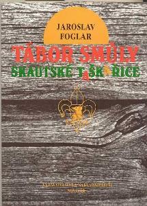 Tábor smůly Jaroslav Foglar Novinář 1990