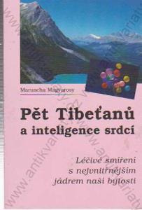 Pět Tibeťanů a inteligence srdcí M. Magyarosy 1997