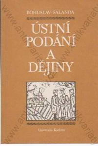 Ústní podání a dějiny Bohuslav Šalanda UK 1988