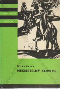 Nesmrtelný kovboj Mirko Pašek 1966