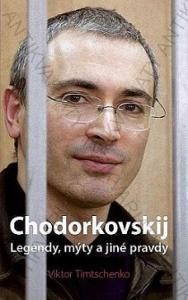 Chodorkovskij. Legendy, mýty a jiné pravdy 2013