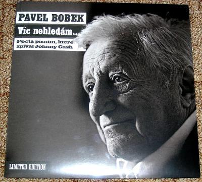 LP PAVEL BOBEK : VÍC NEHLEDÁM, LP nahráno v USA, NOVÉ, LIMITED EDITION
