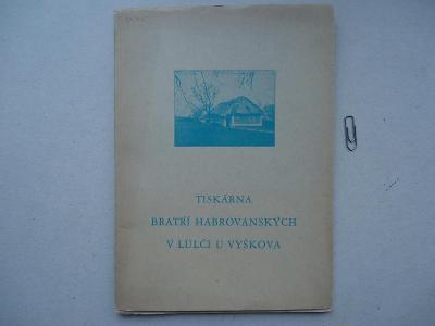 Tiskárna bratří Habrovanských v Lulči u Vyškova-soukromý tisk-1941