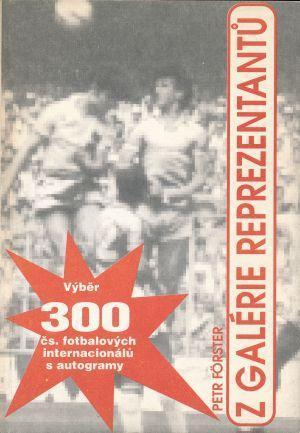 Kniha 300 čs.fotbalových internacionálů s autogramy (tištěnými) kopaná