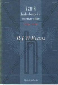 Vznik habsburské monarchie R. J. W. Evans