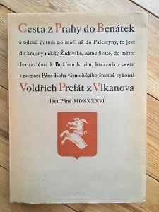CESTA Z PRAHY DO BENATEK / VOLDRICH PREFAT Z VLKANOVA