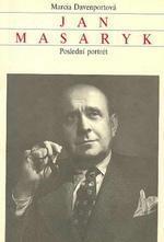 JAN MASARYK - POSLEDNÍ PORTRÉT - MARCIA DAVENPORTOVÁ