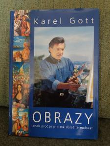 Karel Gott , Obrazy,aneb,Proč je pro mě důležité malovat