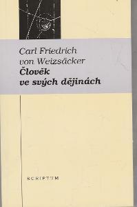 Carl Friedrich Weiszäcker Člověk ve svých dějinách