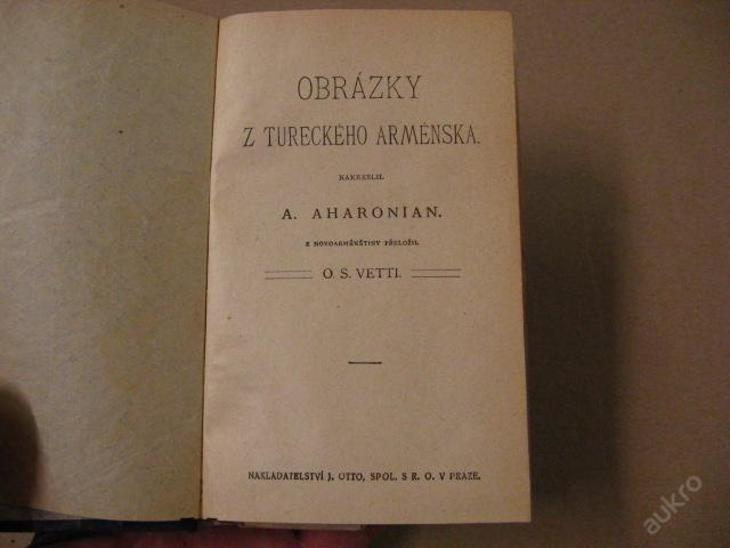OBRÁZKY Z TURECKÉHO ARMÉNSKA Aharonian + Vláda tmy - Knihy