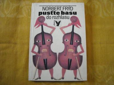 Norbert Frýd - Pusťte basu do rozhlasu