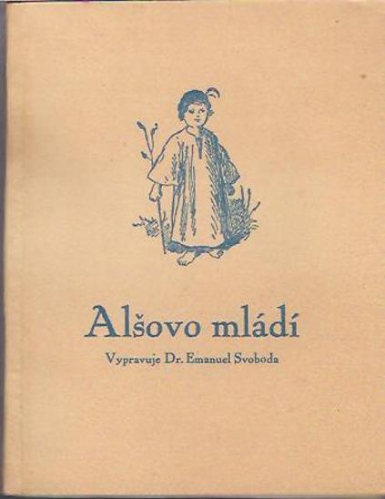 Emanuel Svoboda - Alšovo mládí - Knihy