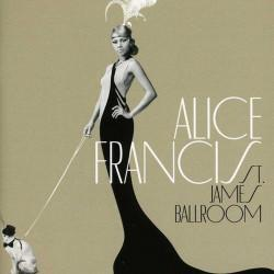 Alice Francis - St. James Ballroom, 1CD, 2012
