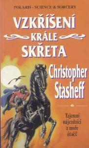 Christopher STASHEFF  - Vzkříšení krále skřeta