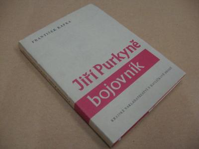 JIŘÍ PURKYNĚ - BOJOVNÍK Kafka František 1961