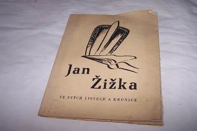 JAN ŽIŽKA VE SVÝCH LISTECH A KRONICE 1949/Kš30/