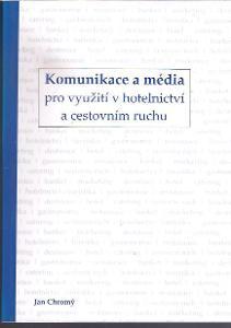 Jan Chromý - Komunikace a média