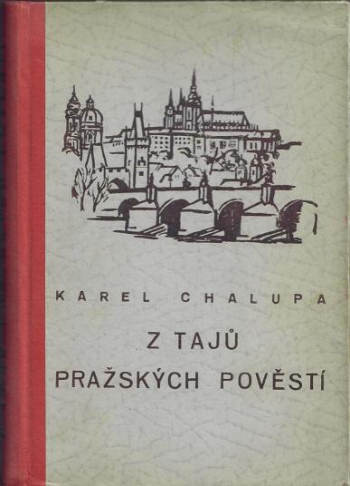 Z tajů pražských pověstí - Chalupa