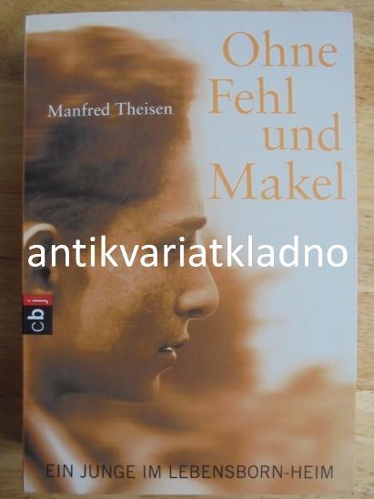 OHNE FEHL UND MAKEL, MANFRED THEISEN,NĚMECKY - Knihy