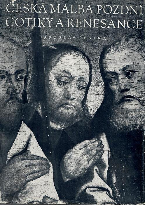 Česká malba pozdní gotiky a renesance 1450- Pešina - Knihy