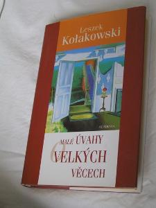 Leszek Kolakowski: MALÉ ÚVAHY O VELKÝCH VĚCECH