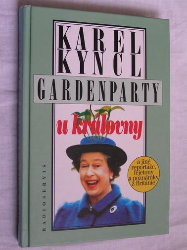 Karel Kyncl: GARDENPARTY U KRÁLOVNY