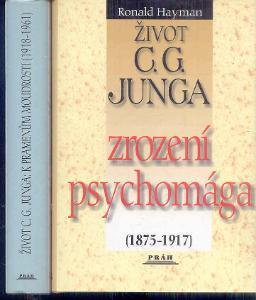 R.HAYMAN-ŽIVOT C.G.JUNGA - ZROZENÍ PSYCHOMÁGA 1+2