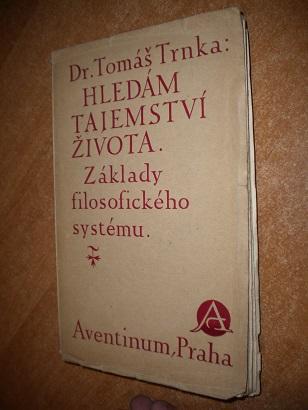 Trnka Tomáš - Hledám tajemství života -1924