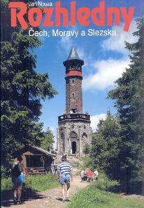 J.NOUZA - ROZHLEDNY ČECH, MORAVY A SLEZSKA