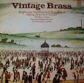 BRIGHOUSE AND RASTRICK BRASS BAND - VINTAGE BRASS