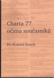 Charta 77 očima současníků - Po dvaceti letech