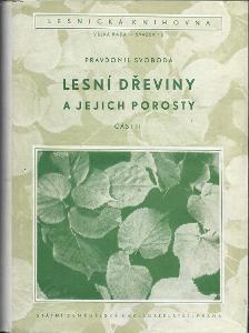 Lesní dřeviny a jejich porosty I. - III. - Svoboda