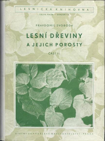 Lesní dřeviny a jejich porosty I. - III. - Svoboda - Knihy